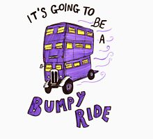 It's Going To Be A Bumpy Ride! T-Shirt