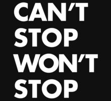 Can't stop Won't stop - White T-Shirt