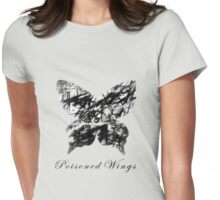 Poisoned wings Womens Fitted T-Shirt
