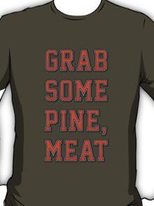 Grab Some Pine T-Shirt