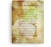 For the little boy that follows me Canvas Print