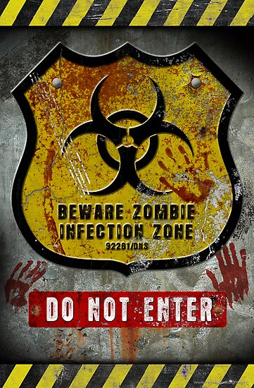Zombie Infected Zone by David Shires