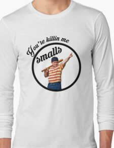 You're Killin' Me, Smalls Long Sleeve T-Shirt