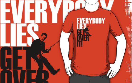 Everybody Lies by favoritedarknes