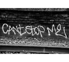 You can't stop me! Photographic Print