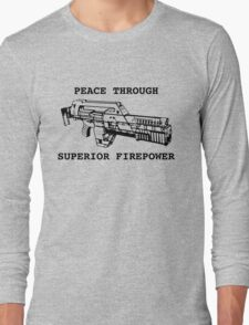 Peace Through Superior Firepower Long Sleeve T-Shirt