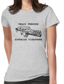 Peace Through Superior Firepower Womens Fitted T-Shirt