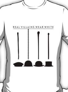 Real Villains Wear White T-Shirt