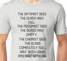 Optimist, pessimist and chemist Unisex T-Shirt