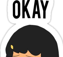EVERYTHING IS OKAY! Sticker