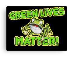 Green Lives Matter Canvas Print