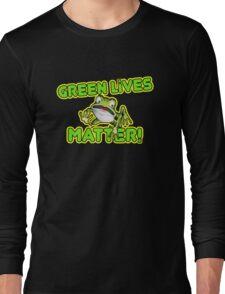 Green Lives Matter Long Sleeve T-Shirt