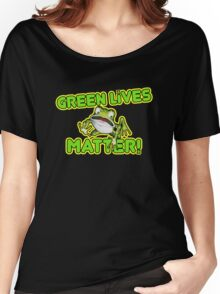 Green Lives Matter Women's Relaxed Fit T-Shirt