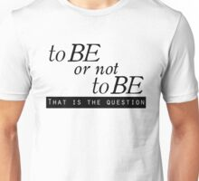 """to BE or not to BE"" (The Classics Collection"" Unisex T-Shirt"