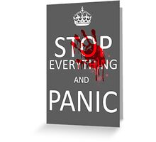 Stop Everything and Panic Greeting Card