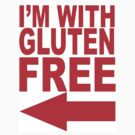 I'm With Gluten Free T-Shirt by joncow