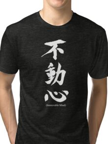 """Fudoshin"" Japanese Kanji Meaning Immovable Mind Tri-blend T-Shirt"