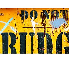Do Not Budge Photographic Print
