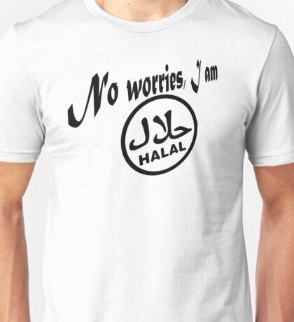 I am Halal ...no worries! Unisex T-Shirt
