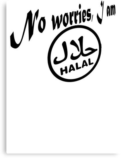 I am Halal ...no worries! by YasLalu