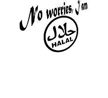 I am Halal ...no worries! Photographic Print