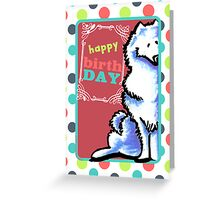 Samoyed Eskie Happy Birthday Card Greeting Card