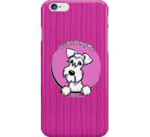 White Schnauzer :: It's All About Me iPhone Case/Skin