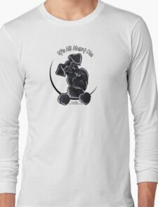 Black Schnauzer :: It's All About Me Long Sleeve T-Shirt