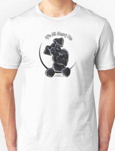 Black Schnauzer :: It's All About Me Unisex T-Shirt