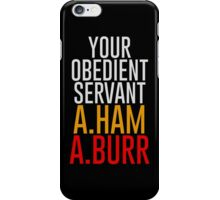 Your Obedient Servant, A.Ham & A.Burr iPhone Case/Skin