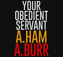 Your Obedient Servant, A.Ham & A.Burr Unisex T-Shirt