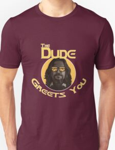 The Dude - Greets You Unisex T-Shirt