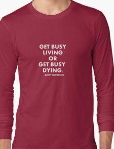 Get Busy Living - Shawshank Redemption Long Sleeve T-Shirt
