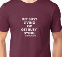 Get Busy Living - Shawshank Redemption Unisex T-Shirt