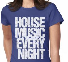 House Music Every Night Womens Fitted T-Shirt