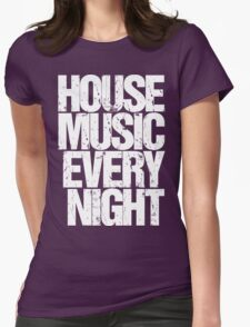 House Music Every Night T-Shirt