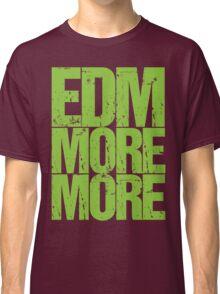 EDM MORE MORE (neon green) Classic T-Shirt