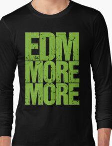 EDM MORE MORE (neon green) Long Sleeve T-Shirt