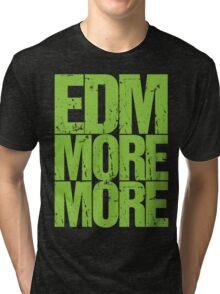 EDM MORE MORE (neon green) Tri-blend T-Shirt