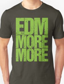 EDM MORE MORE (neon green) Unisex T-Shirt