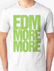 EDM MORE MORE (neon green) Unisex T-Shirt