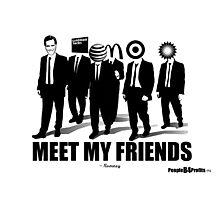 Meet My Friends Photographic Print