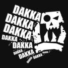 DAKKA DAKKA DAKKA!! by GriffintheMad