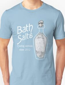 Bath Salts... T-Shirt