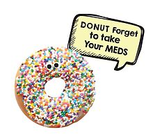 Donut forget to take your meds by DesireeNguyen