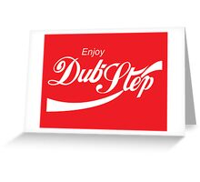Enjoy Dub-Step Greeting Card