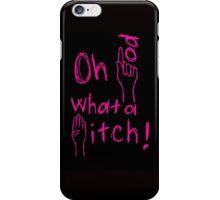 Oh God, What a B*tch! iPhone Case/Skin