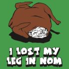 I Lost My Leg in Nom by Latta