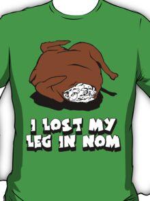 I Lost My Leg in Nom T-Shirt