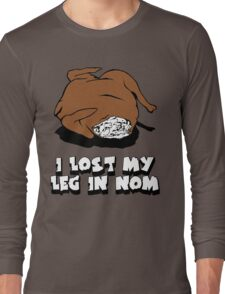 I Lost My Leg in Nom Long Sleeve T-Shirt
